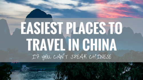 No Chinese? No Problem: The Easiest Places to Travel in China If You Can't Speak Chinese