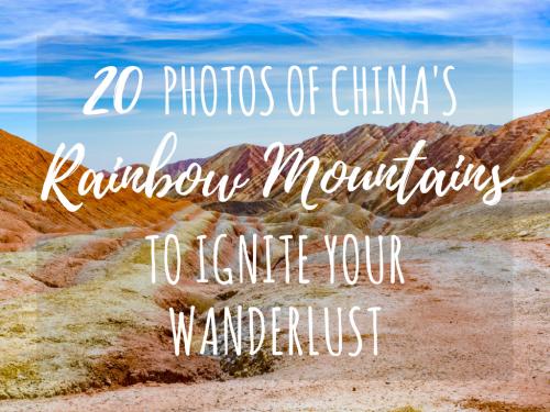 China's Rainbow Mountains (Zhangye Danxia): 20 Photos to Ignite Your Wanderlust