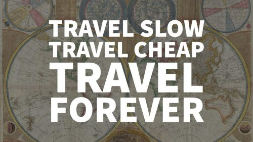 Travel Slow, Travel Cheap, Travel Forever