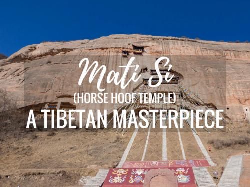 Mati Si (Horse Hoof Temple): A Tibetan Masterpiece
