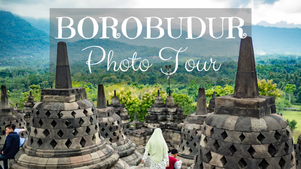 Borobudur Photo Tour : Climbing the Largest Buddhist Temple in the World