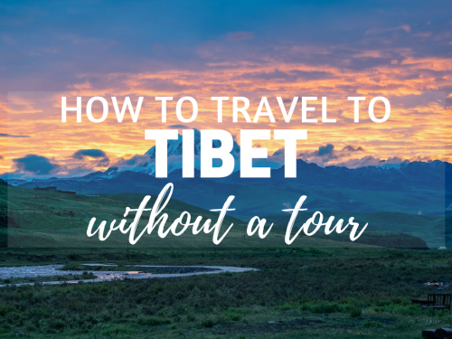 How to Travel to Tibet WITHOUT A Tour