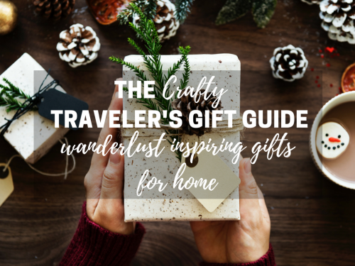 The Crafty Traveler's Gift Guide: Wanderlust Inspiring Gifts for Home