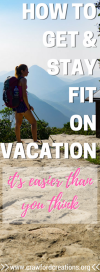 Travel Fitness | Healthy Travel | Travel Health | Vacation Fitness | Fitness on the Road | Keep Fit | Stay Fit | Travel Exercises | Fun Fitness | Active Travel | Lose Weight on the Road | Lose Weight while Traveling