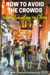 China Travel | Avoid The Crowds In China | China Crowds | China Travel Tips | Travel Tips | How To Travel Without The Crowds | Best China Travel Tips | Travel China Without The Crowds | Travel Tips To Avoid Crowds