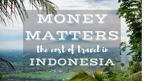 Money Matters: The Cost of Travel in Indonesia
