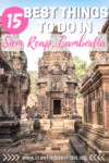 Siem Reap | Cambodia | Cambodia Travel | Southeast Asia Travel | Things to Do in Siem Reap | Things to See in Siem Reap | Siem Reap Sights | What to Do in Siem Reap | Siem Reap Travel | Things To Do In Cambodia
