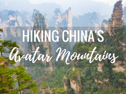 Wulingyuan Scenic Area: Hiking China's Avatar Mountains