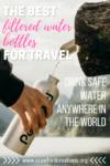 Filtered Water Bottles For Travel | Filtered Water Bottles | Travel Water Bottles | Best Water Bottles For Travel | Best Filtered Water Bottles For Travel | Best Filtered Water Bottles | Travel Water Filters | Filtered Water Bottles For Camping | Filtered Water Bottles For Hiking | Best Water Bottles For Traveling Abroad | Filtered Water Bottles For International Travel | Travel Gear